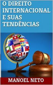 Baixar O DIREITO INTERNACIONAL E SUAS TENDÊNCIAS pdf, epub, eBook