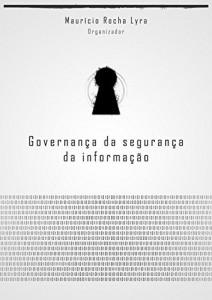 Baixar Governança da Segurança da Informação pdf, epub, ebook