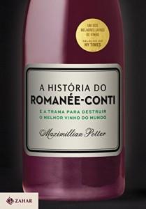 Baixar A história do Romanée-Conti: E a trama para destruir o melhor vinho do mundo pdf, epub, ebook