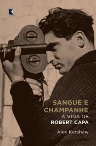 Baixar Sangue e champanhe: A vida de Robert Capa pdf, epub, ebook