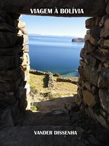Baixar Viagem à Bolívia (Histórias, viagens, fotos e bobagens… Livro 4) pdf, epub, eBook