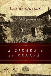 Baixar A Cidade e as Serras – Nova Edição pdf, epub, eBook