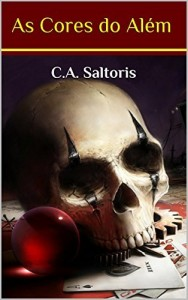 Baixar As Cores do Além: C.A. Saltoris – Especial de Aniversário pdf, epub, eBook