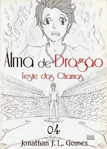 Baixar Alma de Dragão: Capítulo 04 – Teste das Chamas (Despertar Livro 1) pdf, epub, ebook