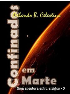 Baixar Confinados em Marte: Uma aventura entre amigos – 5 pdf, epub, ebook