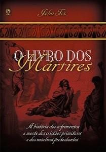 Baixar O Livro dos Mártires pdf, epub, eBook