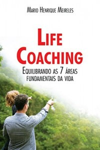 Baixar Livro Life Coaching: Equilibrando as 7 áreas fundamentais da vida pdf, epub, ebook