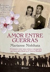 Baixar Amor entre guerras: O romance entre uma carioca e um japonês que lutou pelo Brasil na Segunda Guerra Mundial pdf, epub, eBook