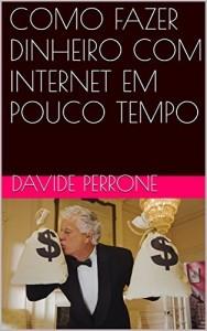 Baixar COMO FAZER DINHEIRO COM INTERNET EM POUCO TEMPO pdf, epub, eBook