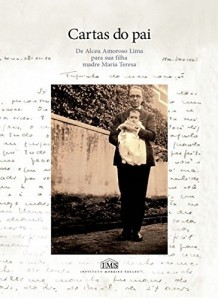 Baixar Cartas do pai: De Alceu Amoroso Lima para sua filha madre Maria Teresa pdf, epub, ebook