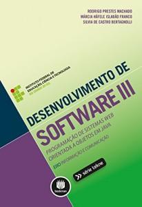 Baixar Desenvolvimento de Software III: Programação de Sistemas Web Orientada a Objetos em Java (Tekne Livro 3) pdf, epub, ebook