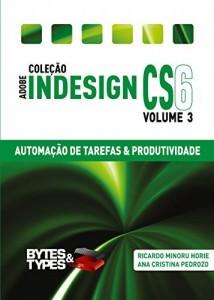 Baixar Coleção Adobe InDesign CS6 – Automação de Tarefas & Produtividade pdf, epub, ebook