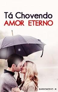 Baixar Tá chovendo amor eterno: Tá chovendo amor eterno pdf, epub, eBook