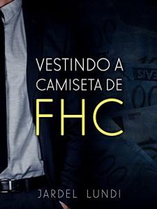 Baixar Vestindo a camiseta de FHC pdf, epub, eBook