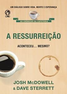 Baixar A Ressurreição Aconteceu… Mesmo? pdf, epub, eBook