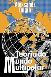 Baixar Teoria do Mundo Multipolar pdf, epub, eBook