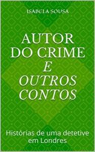 Baixar Autor do Crime e outros contos: Histórias de uma detetive em Londres (Casos Encerrados Livro 1) pdf, epub, eBook