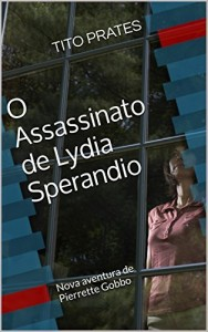 Baixar O Assassinato de Lydia Sperandio: Nova aventura de Pierrette Gobbo pdf, epub, ebook