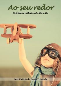Baixar Ao seu redor: crônicas e reflexões do dia a dia pdf, epub, eBook