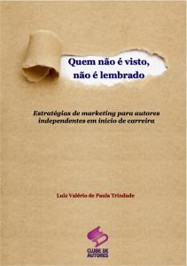 Baixar Quem não é visto, não é lembrado pdf, epub, ebook