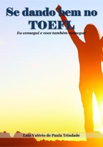 Baixar Se dando bem no TOEFL: eu consegui e você também consegue pdf, epub, ebook