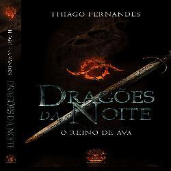 Baixar Dragões da Noite – O Reino de Ava – Vol. I pdf, epub, eBook