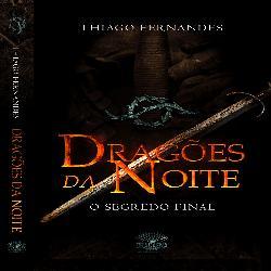 Baixar Dragões da Noite – O Segredo Final – Vol. II pdf, epub, eBook