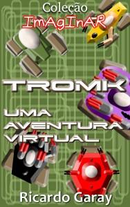 Baixar Coleção Imaginar – TROMK Uma Aventura Virtual pdf, epub, ebook