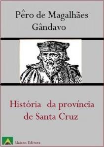 Baixar História da Província de Santa Cruz (Literatura Língua Portuguesa) pdf, epub, eBook