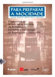 Baixar Para preparar a mocidade… Fragmentos de memórias na história da Faculdade de Farmácia e Odontologia de Araraquara: 1923-1976 (Colec?a?o Studium) pdf, epub, ebook