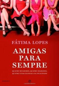Baixar Amigas para Sempre – Quatro Mulheres, quatro segredos, quatro vidas em busca da felicidade pdf, epub, eBook