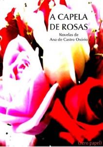 Baixar A capela de rosas (novelas) pdf, epub, eBook