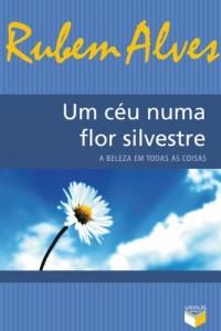 Baixar Um céu numa flor silvestre: A beleza em todas as coisas pdf, epub, ebook