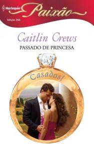 Baixar Passado de Princesa – Harlequin Paixão Ed. 266 pdf, epub, eBook