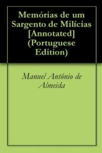 Baixar Memórias de um Sargento de Milícias [Annotated] pdf, epub, ebook