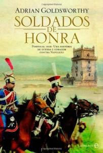 Baixar Soldados de Honra – Portugal 1808: uma história de guerra e coragem contra Napoleão pdf, epub, eBook