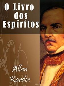 Baixar O Livro dos Espiritos (Illustrated) (Religião e Filosofia) pdf, epub, eBook