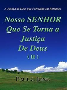 Baixar A Justiça de Deus que é revelada em Romanos – Nosso SENHOR Que se torna a Justiça de Deus (II) pdf, epub, eBook