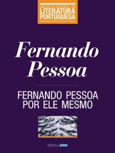 Baixar Fernando Pessoa por ele mesmo (Biblioteca Essencial da Literatura Portuguesa Livro 16) pdf, epub, eBook