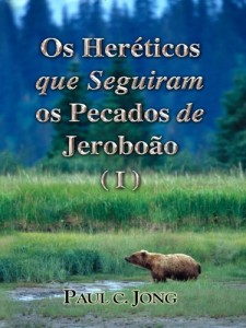 Baixar Os Heréticos que Seguiram os Pecados de Jeroboão (I) pdf, epub, eBook