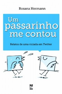 Baixar Um Passarinho Me Contou – Relatos de uma Viciada em Twitter pdf, epub, eBook