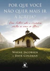 Baixar Por que você não quer mais ir à igreja?: Uma história sobre o verdadeiro sentido do amor de Deus pdf, epub, ebook