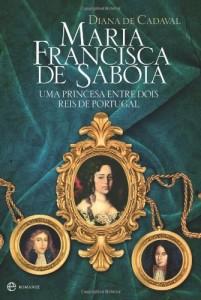 Baixar Maria Francisca de Sabóia – Uma princesa entre dois reis de Portugal pdf, epub, eBook