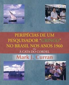 """Baixar PERIPÉCIAS DE UM PESQUISADOR """"GRINGO"""" NO BRASIL NOS ANOS 1960: Ou À CATA DO CORDEL pdf, epub, eBook"""