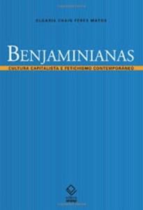 Baixar Benjaminianas: cultura capitalista e fetichismo contemporâneo pdf, epub, eBook