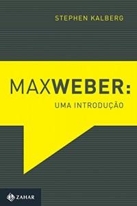 Baixar Max Weber: Uma introdução pdf, epub, eBook