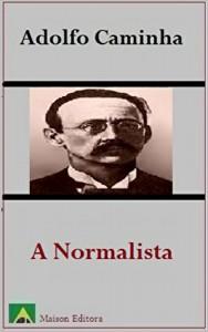 Baixar A Normalista (Ilustrado) (Literatura Língua Portuguesa) pdf, epub, eBook