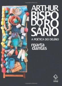 Baixar Arthur Bispo do Rosário: a poética do delírio pdf, epub, ebook