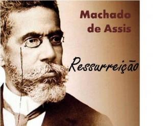 Baixar RESSURREIÇÃO – Coletânea: Genialidades de Machado de Assis pdf, epub, ebook