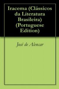 Baixar Iracema (Clássicos da Literatura Brasileira) pdf, epub, eBook